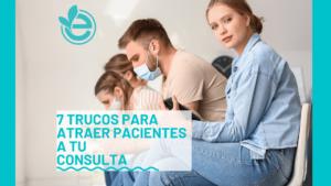 7-trucos-para-atraer-pacientes-a-tu-consulta