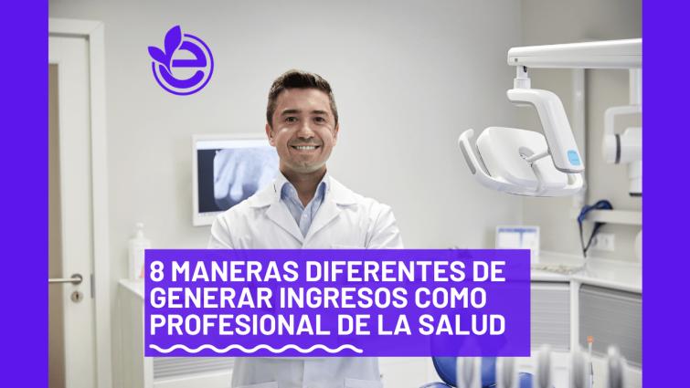 maneras-generar-ingresos-profesional-salud